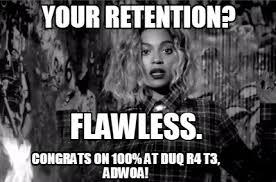 Beyonce Meme Generator - meme maker your retention flawless congrats on 100 at duq r4 t3 adwoa