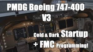 tutorial pmdg boeing 747 400 v3 cold u0026 dark startup fmc