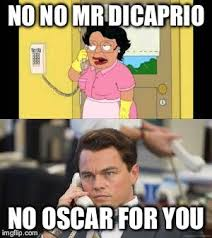 Funny Oscar Memes - no oscar for you no no mr dicaprio no oscar for you image tagged