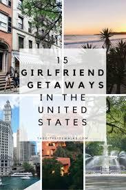 25 beautiful girls getaway weekend ideas on pinterest fun