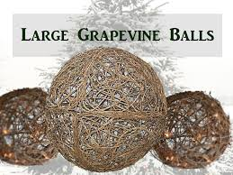 grapevine balls grapevines crafts rustic wedding decorations grapevine balls