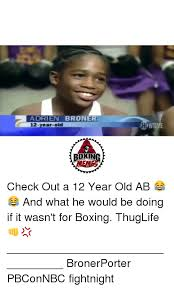 Adrien Broner Memes - adrien broner 12year old 12 year old wtime rokin memes check out a