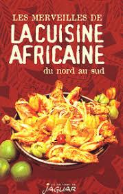 cuisine nord africaine les merveilles de la cuisine africaine du nord au danielle ben