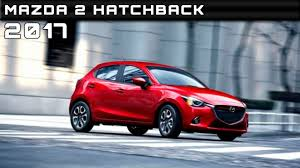 mazda small car price 2017 mazda 2 hatchback review rendered price specs release date