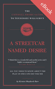 tennessee williams u0027s a streetcar named desire short study guide