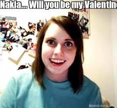 Will You Be My Valentine Meme - meme creator nakia will you be my valentine meme generator