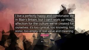 jonathan coe quote u201ci live a perfectly happy and comfortable life