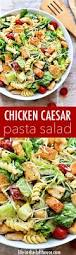 check out chicken caesar pasta salad it u0027s so easy to make best