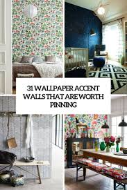 Wallpaper For Home by 31 Wallpaper Accent Walls That Are Worth Pinning Digsdigs