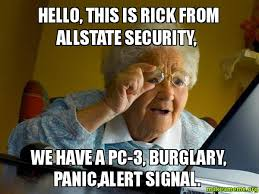 Allstate Meme - hello this is rick from allstate security we have a pc 3 burglary