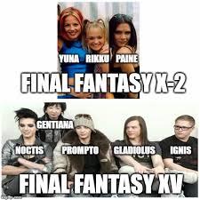 Final Fantasy Memes - ffx 2 versus ffxv imgflip