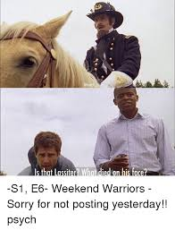 Psych Meme - is that lassiter what died on his face s1 e6 weekend warriors