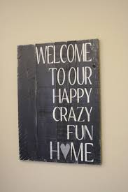 family wood sign home decor welcome to our happy crazy fun home sign wood pallet sign
