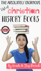 the absolutely enormous list of christian history books by grade