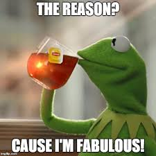 I Am Fabulous Meme - but thats none of my business meme imgflip