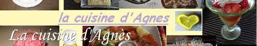 la cuisine d agnes recettes de la cuisine d agnès