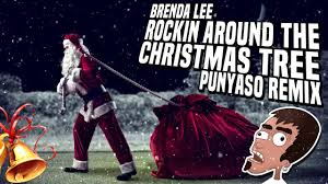 Brenda Lee Rockin Around The Christmas Tree Lyrics Rockin Around The Christmas Tree Punyaso Remix Youtube