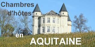 chambres d hotes aquitaine chambres de charme en aquitaine châteaux en région sud ouest