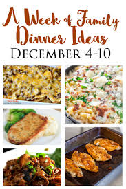 Dinner Ideas For Families Quick And Easy Dinner Ideas For Busy Families December 4 10 Simply