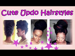 black updo hairstyles atlanta cute updo hairstyles for black women 2017 youtube
