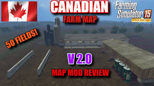 canadian map fs17 farming simulator 2015 mod review canadian farm map v2 0 map