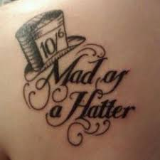 as lost as alice as mad as the hatter tattoos pinterest mad