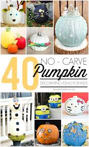 No Carve Pumpkin Decorating Ideas No Carve Pumpkin Decorating Ideas For Kids