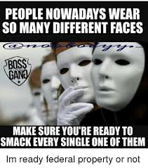 Different Meme Faces - people nowadays wear so many different faces memes make sure