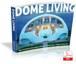 Monolithic Dome Home Floor Plans by Dome Living Ebook What You Need To Know About A Monolithic Dome