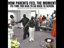 Going Back To School Meme - how parents feel the moment its time for kids to go back to school