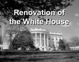 white house renovation 2017 white house renovations of the past houston chronicle
