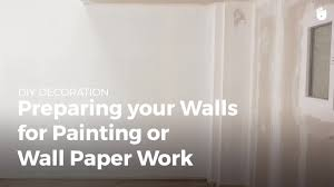 how to prepare a wall for paint or wallpaper household diy