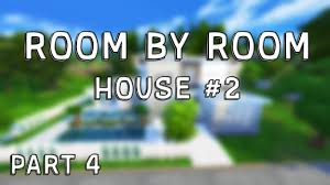 the sims 4 room by room house 2 part 4 kids bedroom master