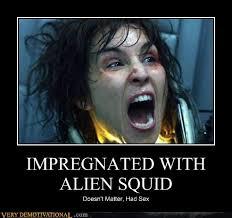 Funny Alien Meme - impregnated with alien squid very demotivational demotivational
