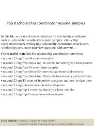 resume sample for scholarship top8scholarshipcoordinatorresumesamples 150517023140 lva1 app6892 thumbnail 4 jpg cb 1431829947