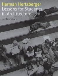 architecture lessons lessons for students in architecture herman hertzberger