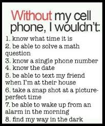 Funny Cell Phone Memes - without my cell phone i wouldn t