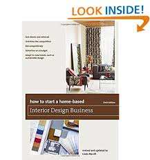 how to start an interior design business from home home interior decorating