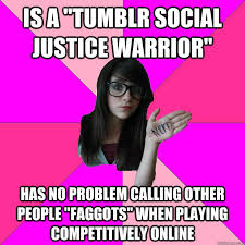 Social Justice Warrior Meme - is a tumblr social justice warrior has no problem calling other