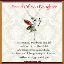 Love Quotes For Daughter by Proud Daughter Poem Proud Of You Daughter Jewels Art Creation