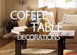 how to decorate a coffee table with pottery barns ezeliving