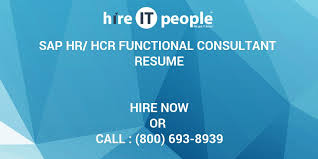 Sap Functional Consultant Resume Sample by Sap Hr Hcr Functional Consultant Resume Hire It People We Get