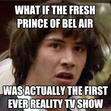 Bel Air Meme - what if the fresh prince of bel air was actually the first ever