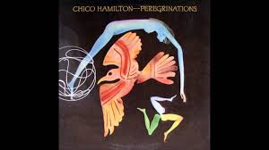 chico hamilton peregrinations 1975 full album youtube