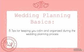 wedding tips wedding wednesday 8 tips on keeping you calm and organized the