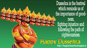 dussehra is the festival which reminds us of the importance of