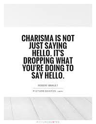 charisma quotes charisma sayings charisma picture quotes