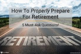 preparing for retirement the 5 essential questions you must ask