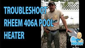 ask the pool guy why won u0027t my pool heater ignite youtube