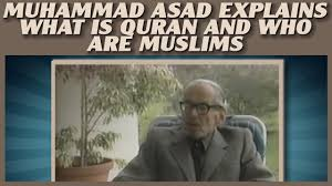 muhammad asad the message of the quran muhammad asad explains what is quran difference with other